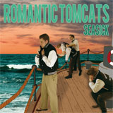 Romantic Tomcats - Seasick